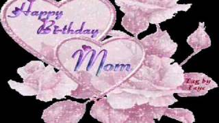 Happy Birthday Mom,I love you! ...
